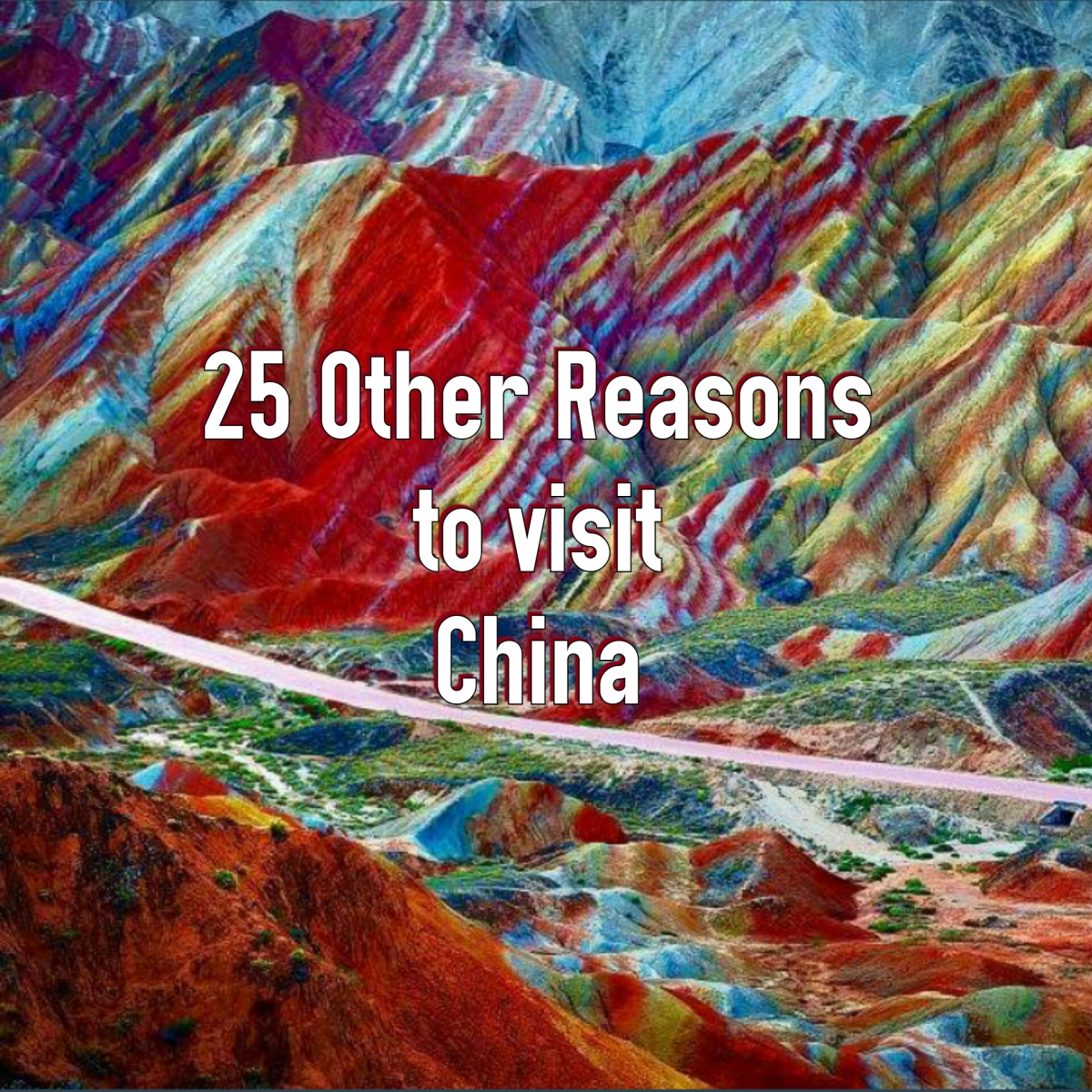25 Other Reasons to Visit China